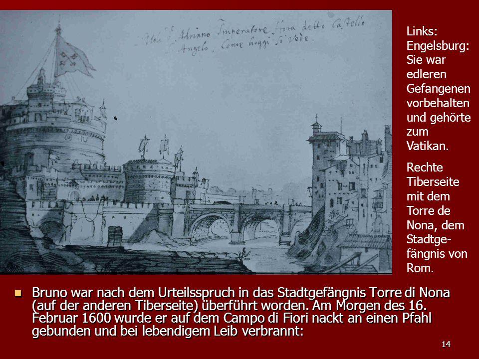 Links: Engelsburg: Sie war edleren Gefangenen vorbehalten und gehörte zum Vatikan.