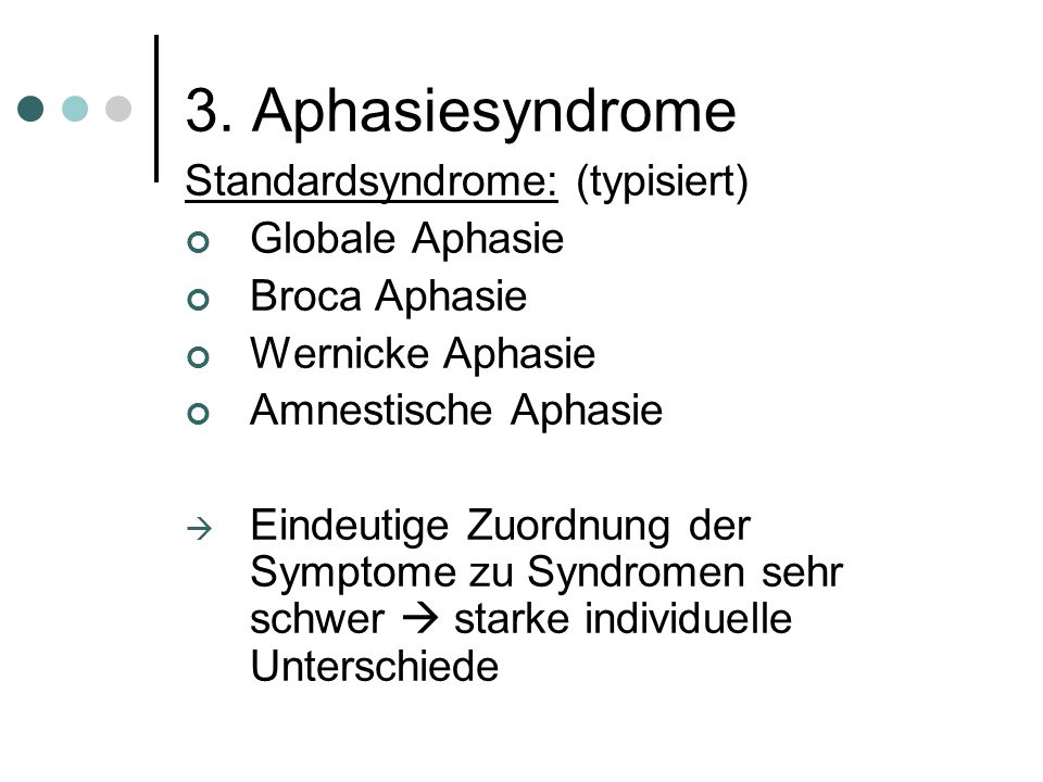 3. Aphasiesyndrome Standardsyndrome: (typisiert) Globale Aphasie