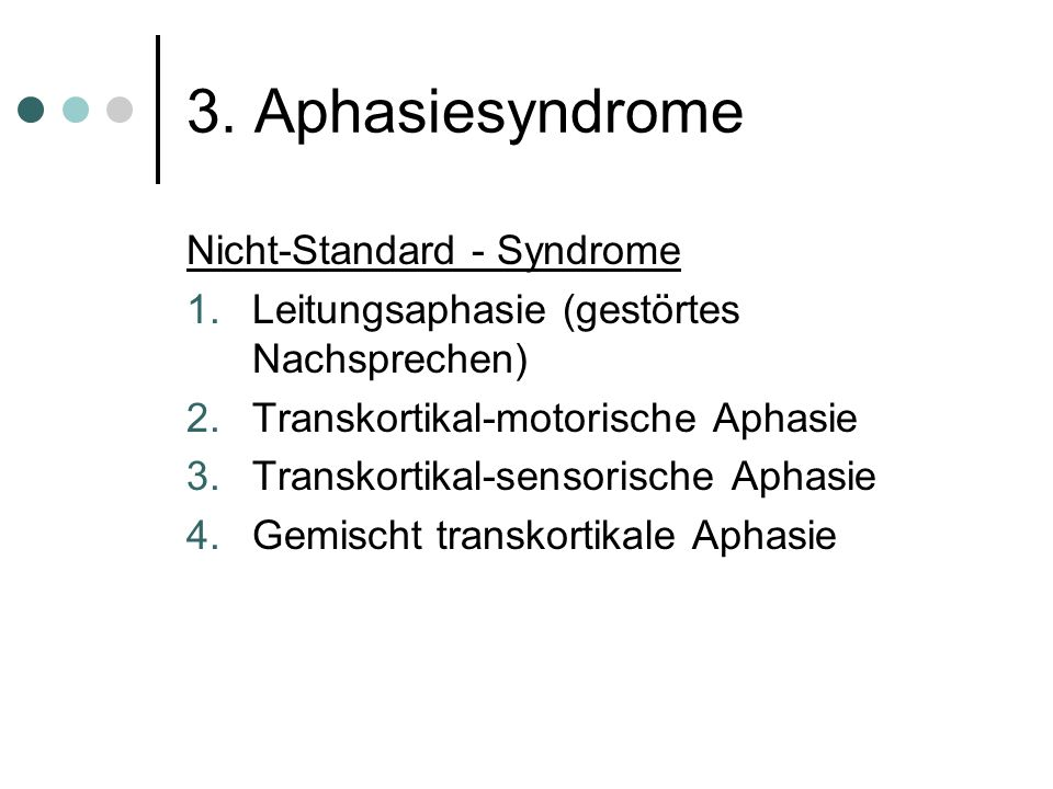 3. Aphasiesyndrome Nicht-Standard - Syndrome