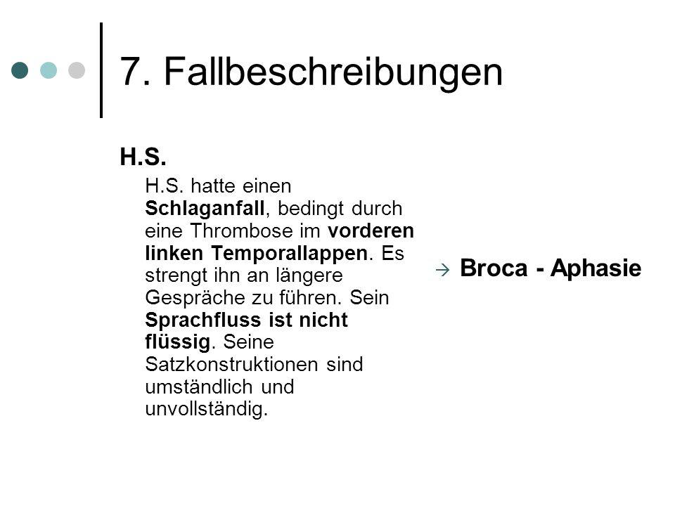 7. Fallbeschreibungen H.S. Broca - Aphasie