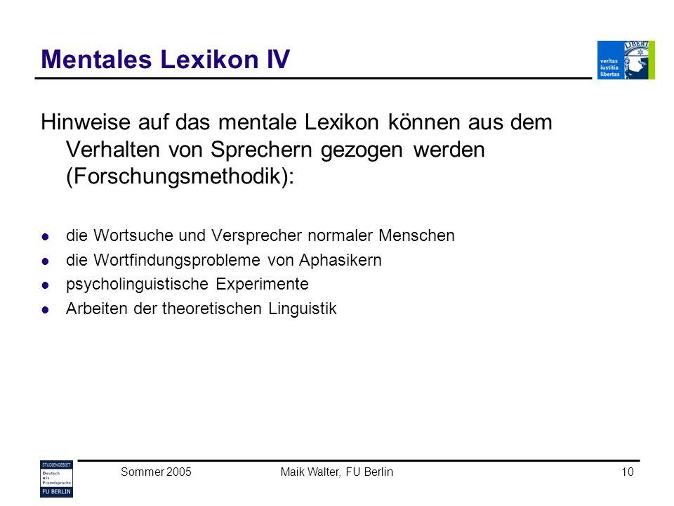 Mentales Lexikon IV Hinweise auf das mentale Lexikon können aus dem Verhalten von Sprechern gezogen werden (Forschungsmethodik):