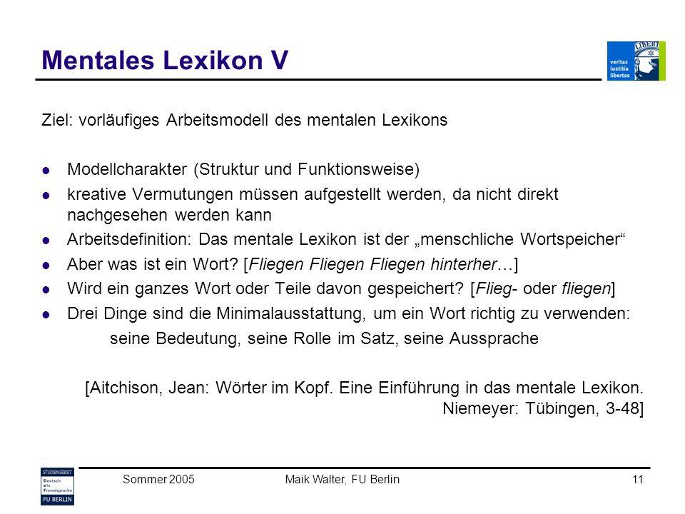 Mentales Lexikon V Ziel: vorläufiges Arbeitsmodell des mentalen Lexikons. Modellcharakter (Struktur und Funktionsweise)