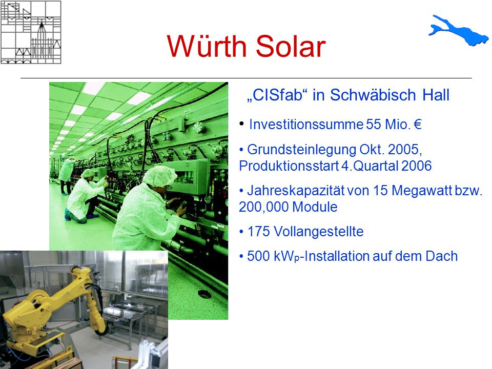 "Würth Solar ""CISfab in Schwäbisch Hall Investitionssumme 55 Mio. €"