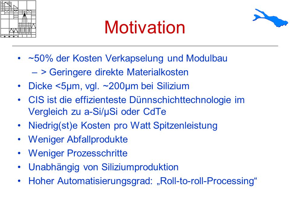 Motivation ~50% der Kosten Verkapselung und Modulbau