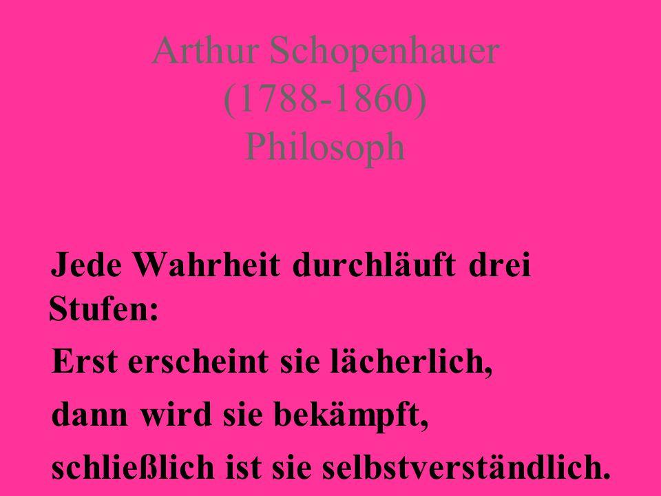 Arthur Schopenhauer (1788-1860) Philosoph