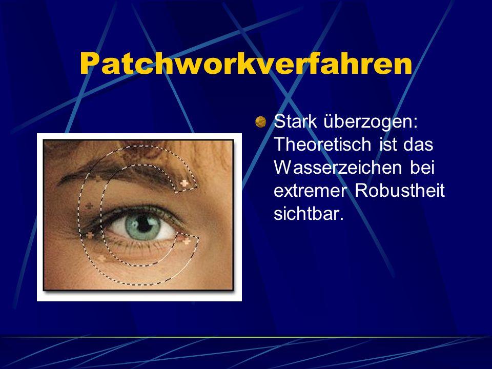 Patchworkverfahren Stark überzogen: Theoretisch ist das Wasserzeichen bei extremer Robustheit sichtbar.