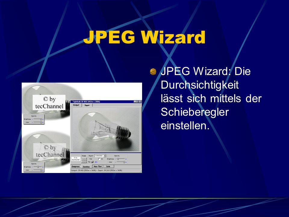 JPEG Wizard JPEG Wizard: Die Durchsichtigkeit lässt sich mittels der Schieberegler einstellen.