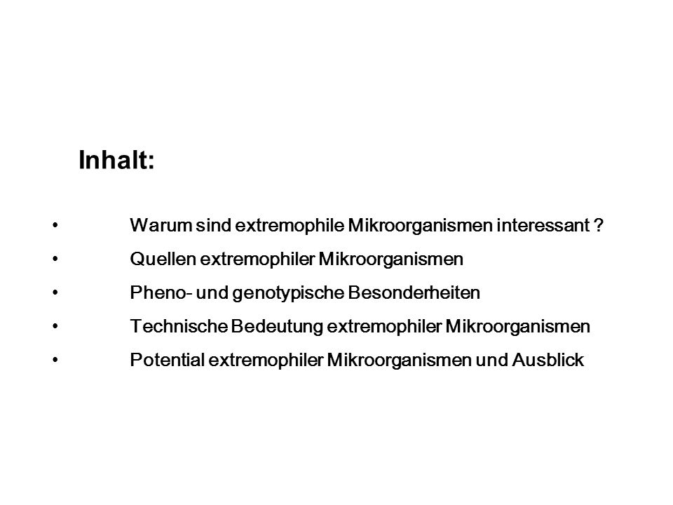 Inhalt: Warum sind extremophile Mikroorganismen interessant