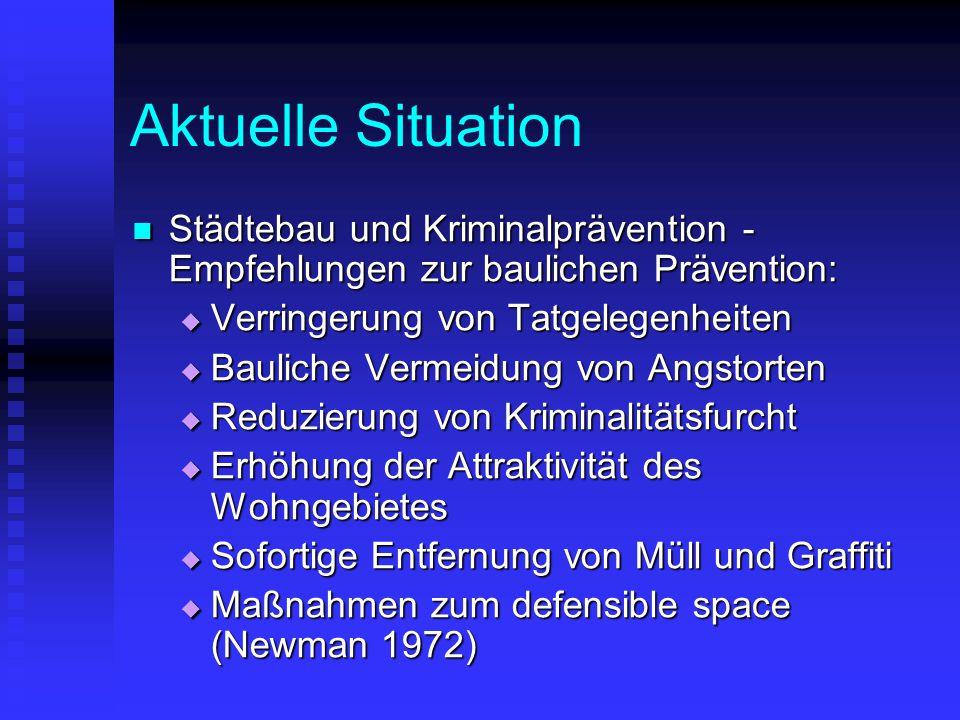 Aktuelle Situation Städtebau und Kriminalprävention - Empfehlungen zur baulichen Prävention: Verringerung von Tatgelegenheiten.