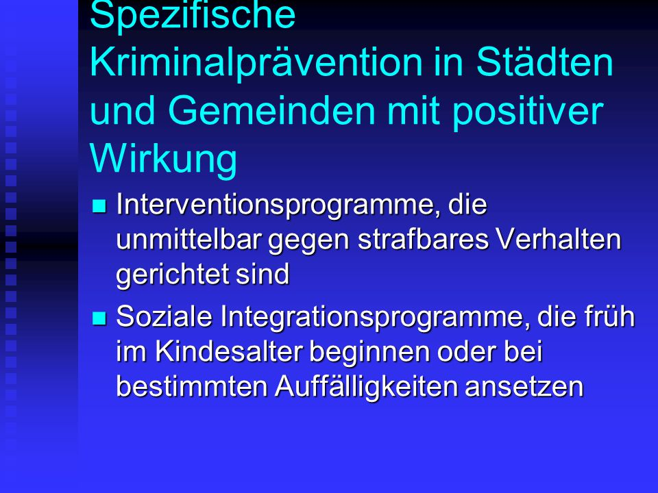 Spezifische Kriminalprävention in Städten und Gemeinden mit positiver Wirkung