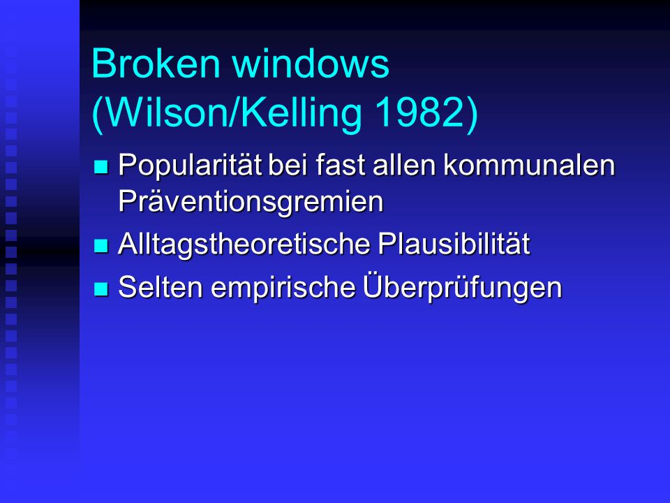 Broken windows (Wilson/Kelling 1982)