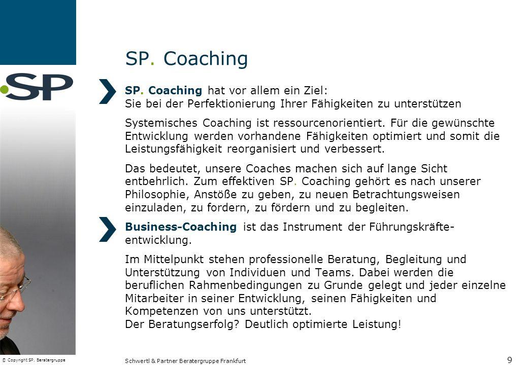 SP. Coaching SP. Coaching hat vor allem ein Ziel: Sie bei der Perfektionierung Ihrer Fähigkeiten zu unterstützen.