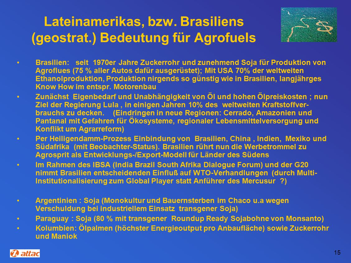 Lateinamerikas, bzw. Brasiliens (geostrat.) Bedeutung für Agrofuels