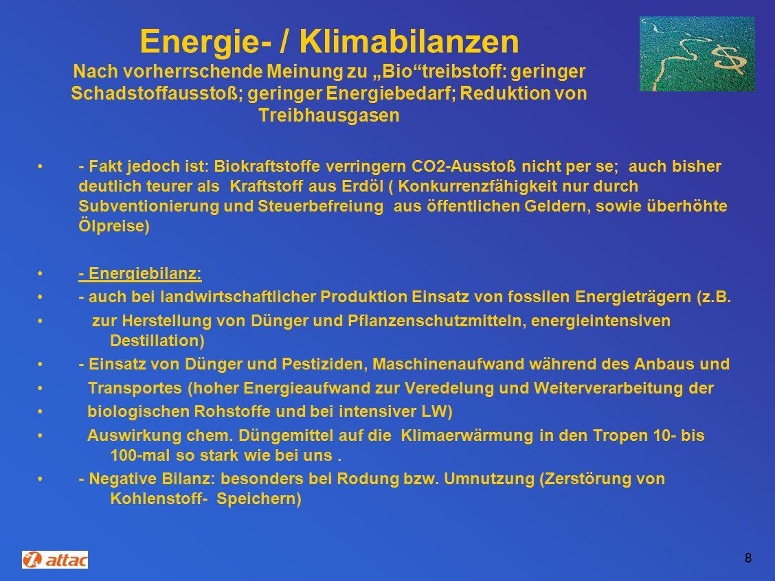"""Energie- / Klimabilanzen Nach vorherrschende Meinung zu """"Bio treibstoff: geringer Schadstoffausstoß; geringer Energiebedarf; Reduktion von Treibhausgasen"""