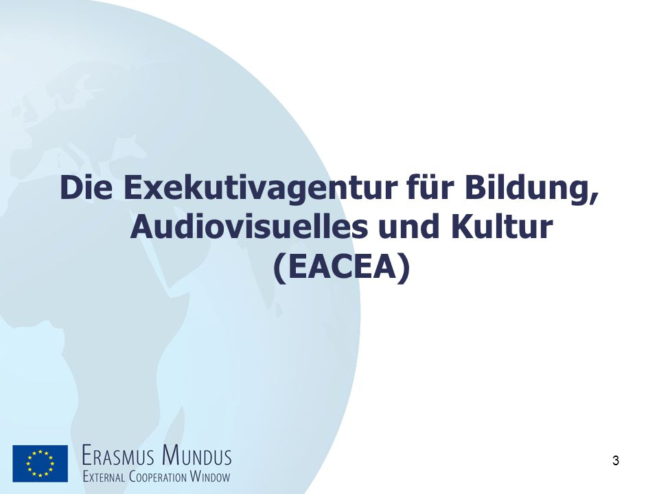 Die Exekutivagentur für Bildung, Audiovisuelles und Kultur (EACEA)