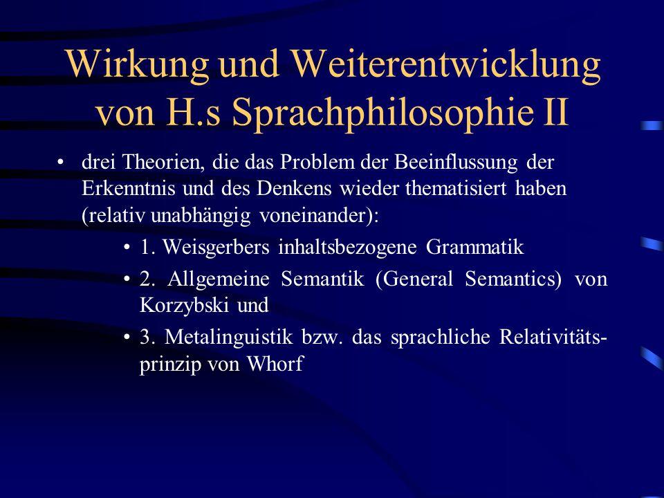 Wirkung und Weiterentwicklung von H.s Sprachphilosophie II