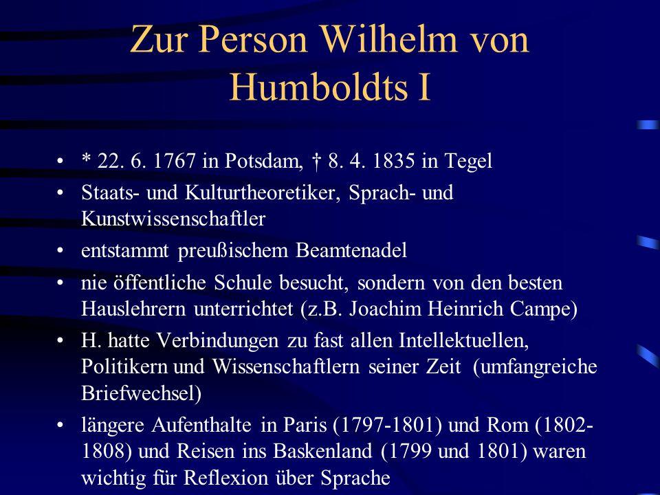 Zur Person Wilhelm von Humboldts I