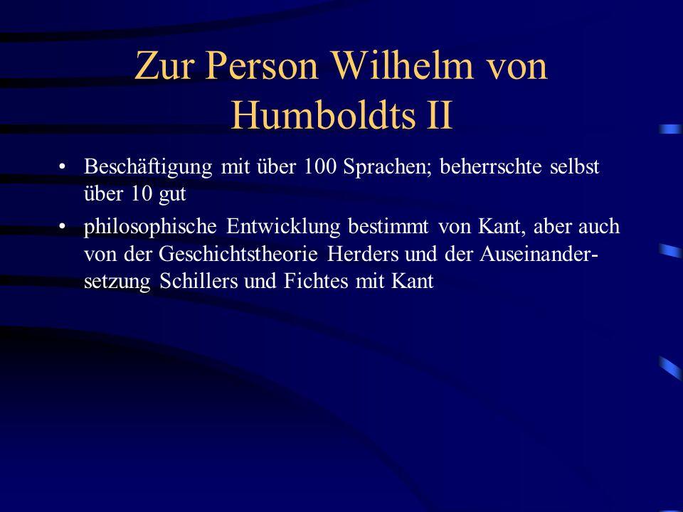 Zur Person Wilhelm von Humboldts II
