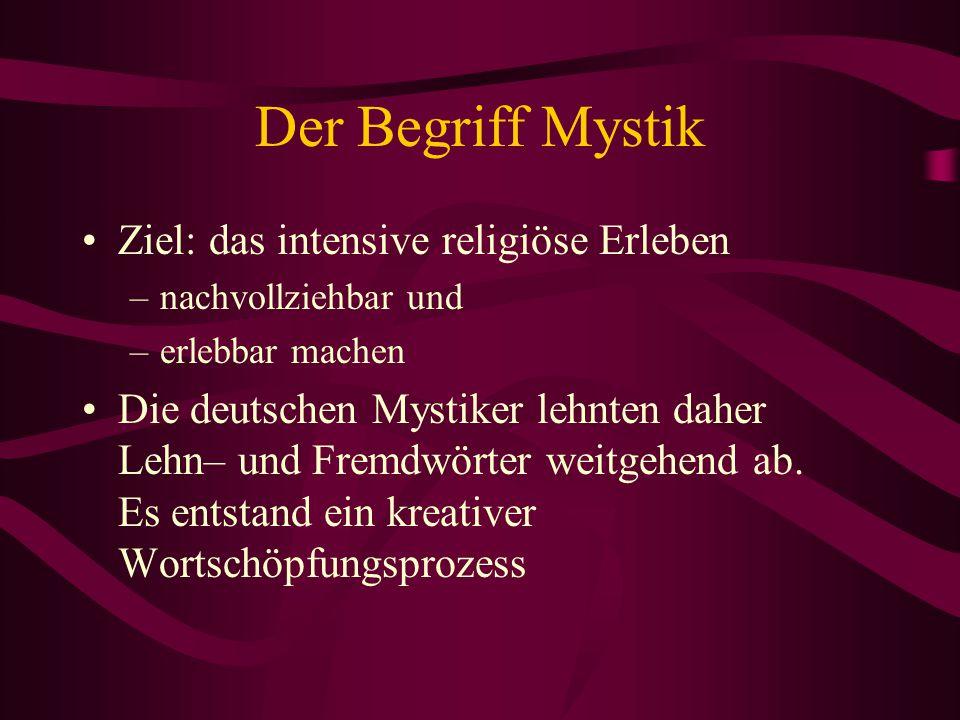 Der Begriff Mystik Ziel: das intensive religiöse Erleben