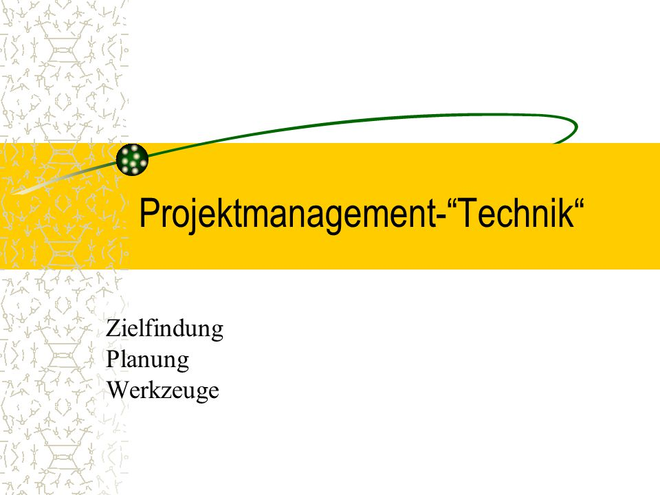 Projektmanagement- Technik