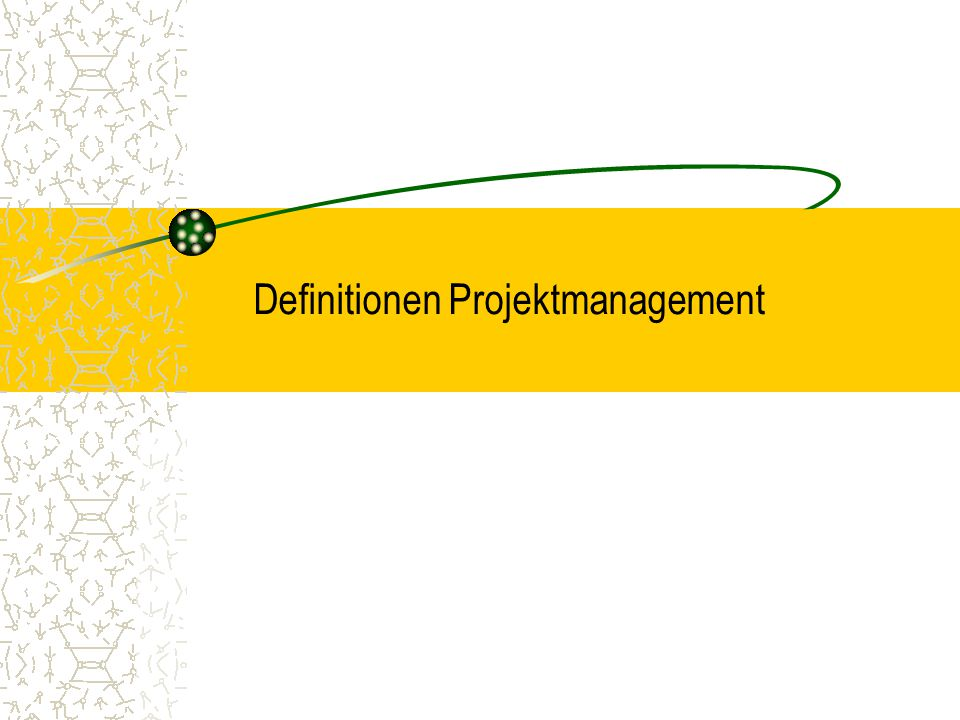Definitionen Projektmanagement