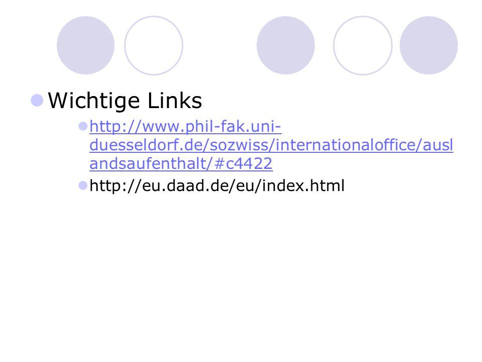 Wichtige Links http://www.phil-fak.uni-duesseldorf.de/sozwiss/internationaloffice/auslandsaufenthalt/#c4422.