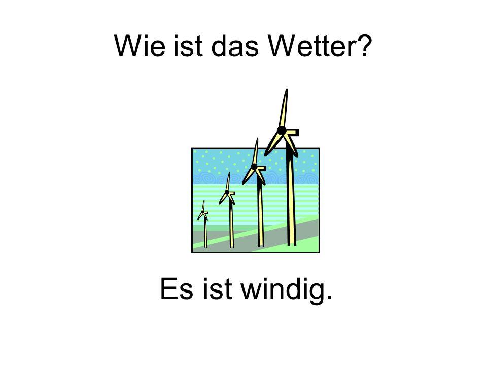 Wie ist das Wetter Es ist windig.