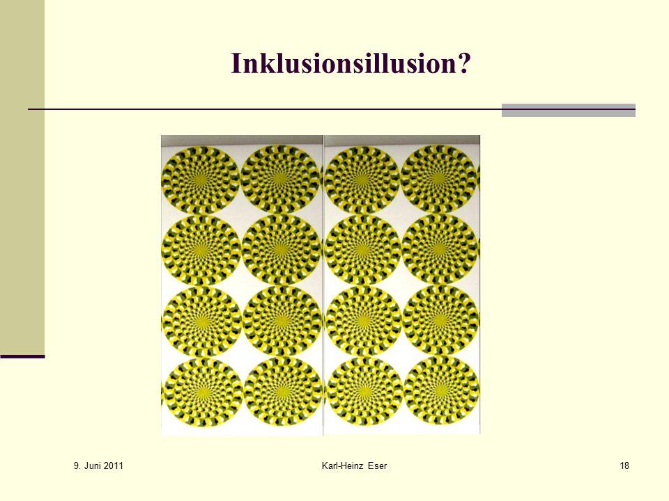 Inklusionsillusion 9. Juni 2011 Karl-Heinz Eser