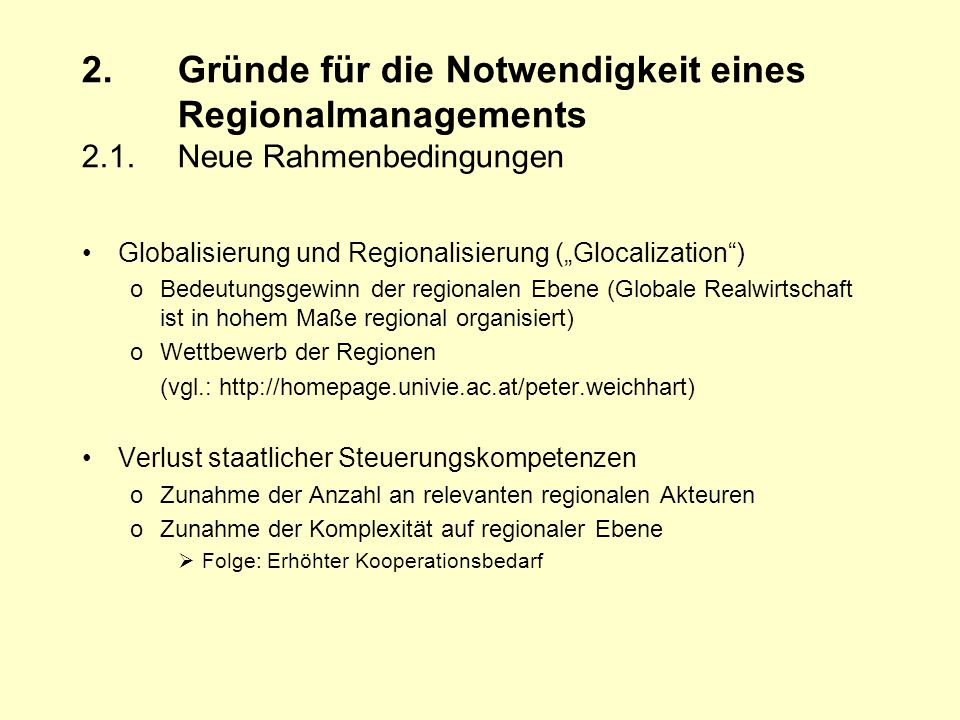 2. Gründe für die Notwendigkeit eines. Regionalmanagements 2. 1
