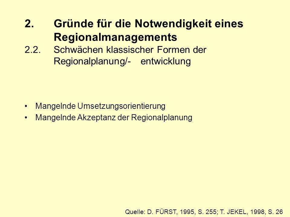 2. Gründe für die Notwendigkeit eines. Regionalmanagements 2. 2