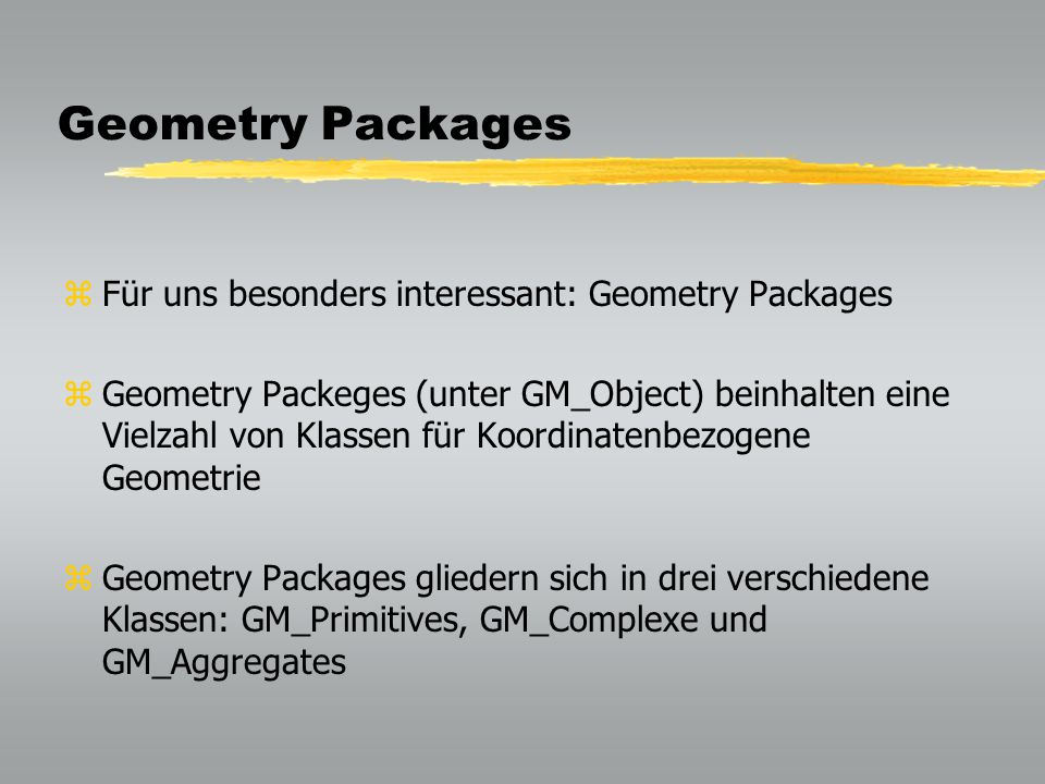 Geometry Packages Für uns besonders interessant: Geometry Packages