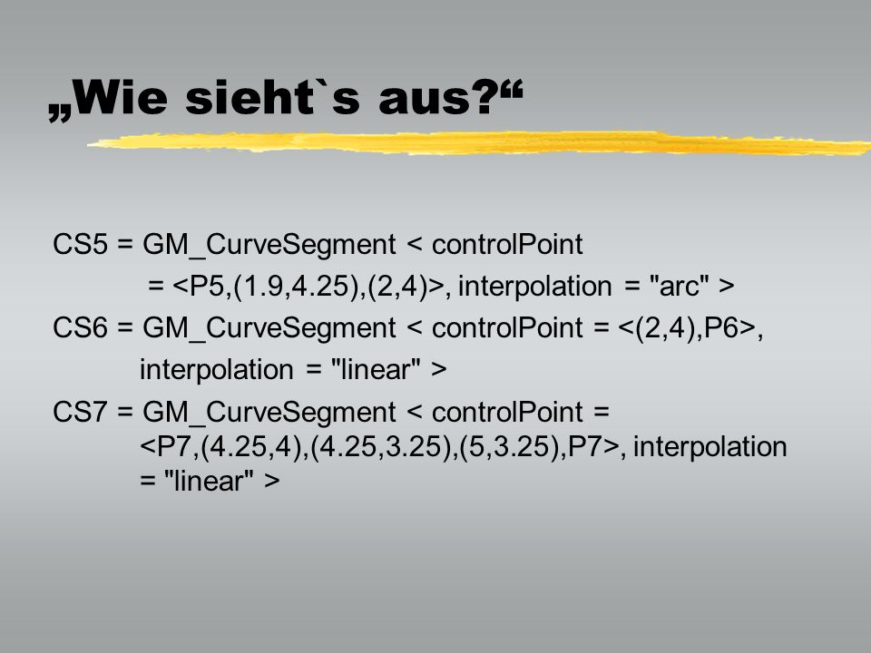 """""""Wie sieht`s aus CS5 = GM_CurveSegment < controlPoint"""