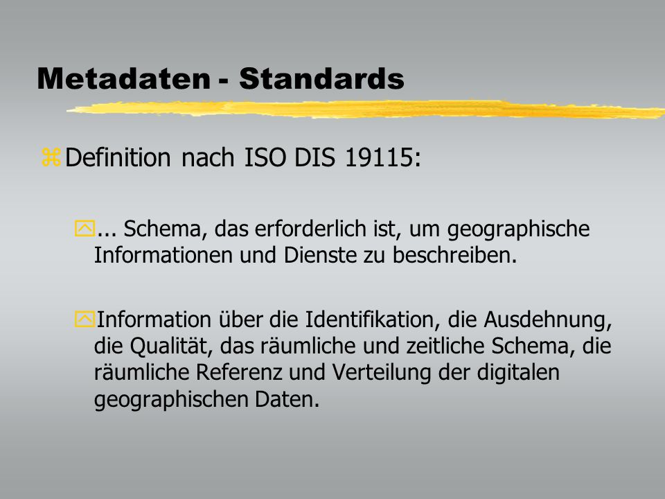 Metadaten - Standards Definition nach ISO DIS 19115: