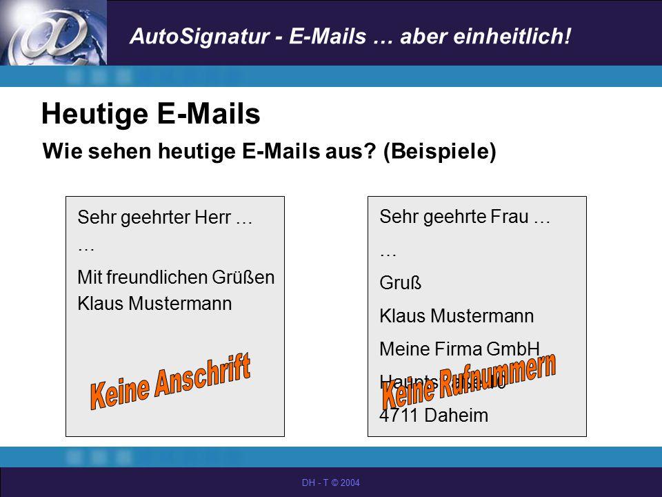 Heutige E-Mails Wie sehen heutige E-Mails aus (Beispiele)