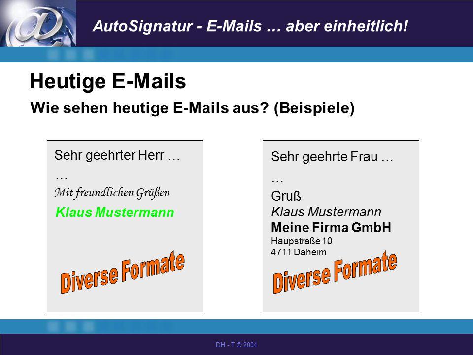 Heutige E-Mails Wie sehen heutige E-Mails aus (Beispiele) …
