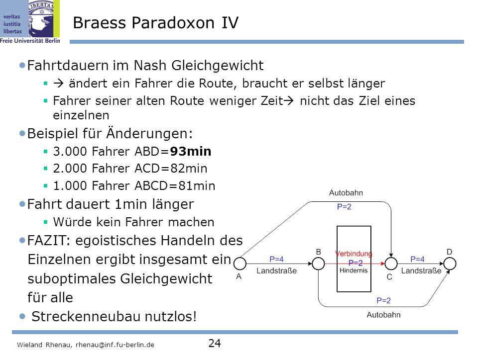 Braess Paradoxon IV Fahrtdauern im Nash Gleichgewicht