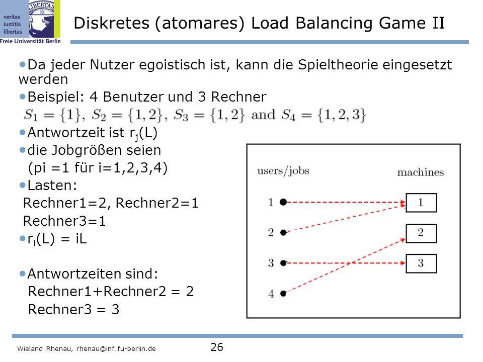 Diskretes (atomares) Load Balancing Game II