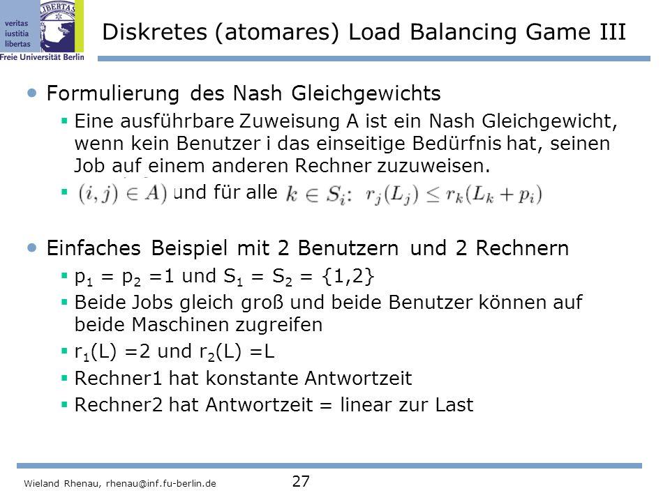 Diskretes (atomares) Load Balancing Game III