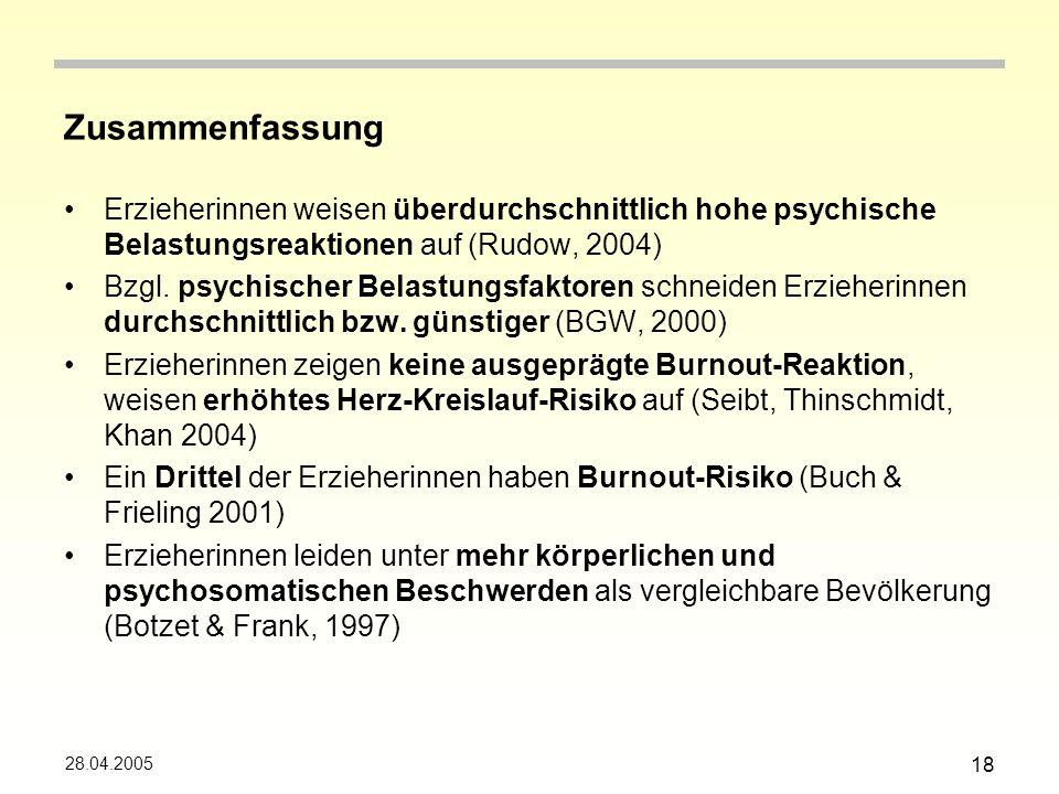 Zusammenfassung Erzieherinnen weisen überdurchschnittlich hohe psychische Belastungsreaktionen auf (Rudow, 2004)