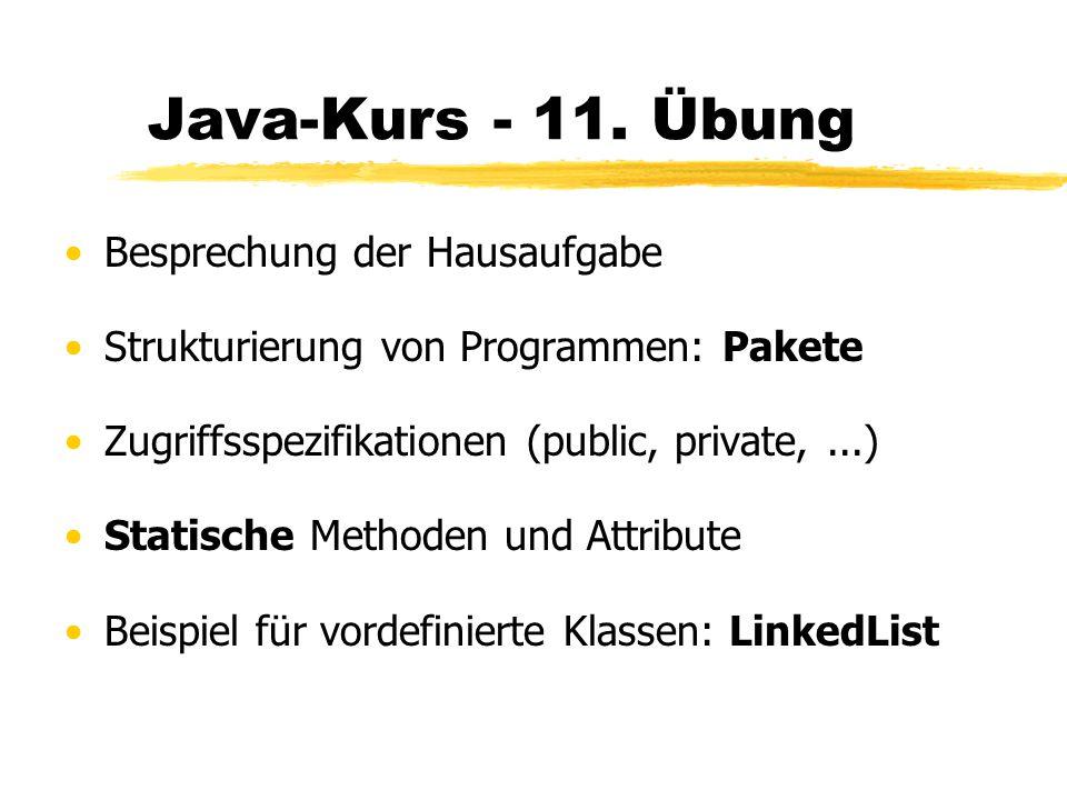 Java-Kurs - 11. Übung Besprechung der Hausaufgabe