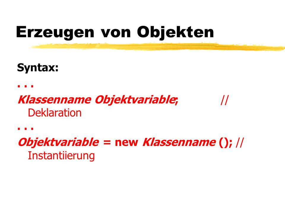 Erzeugen von Objekten Syntax: . . .