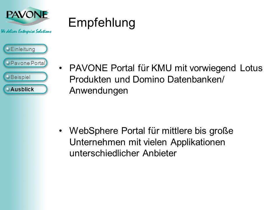 Empfehlung Einleitung. Pavone Portal. PAVONE Portal für KMU mit vorwiegend Lotus Produkten und Domino Datenbanken/ Anwendungen.