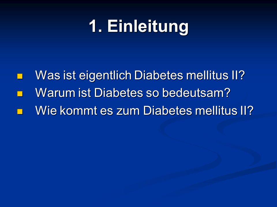 1. Einleitung Was ist eigentlich Diabetes mellitus II