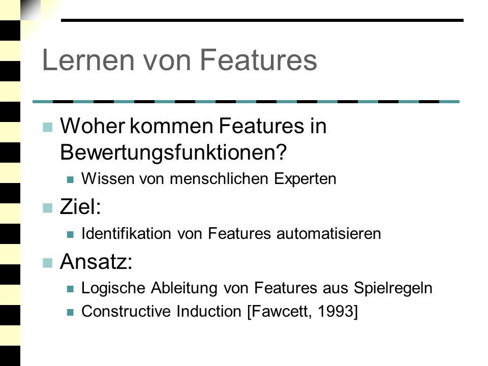 Lernen von Features Woher kommen Features in Bewertungsfunktionen