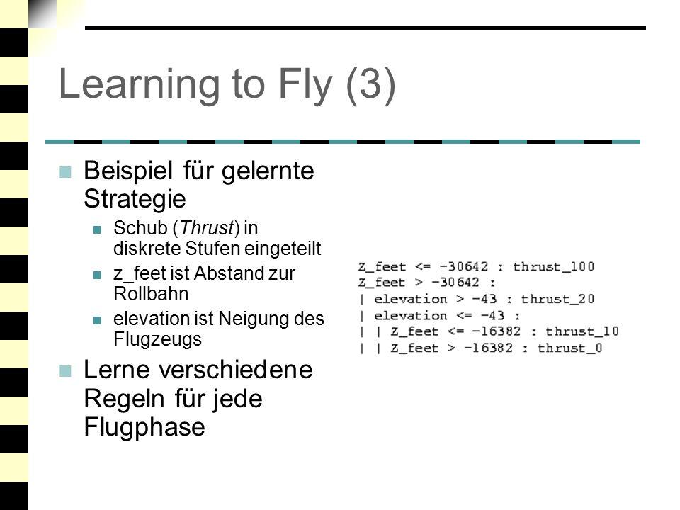 Learning to Fly (3) Beispiel für gelernte Strategie
