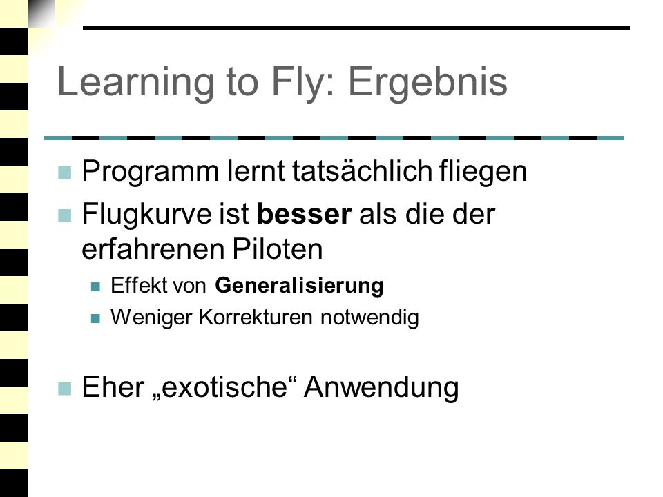 Learning to Fly: Ergebnis