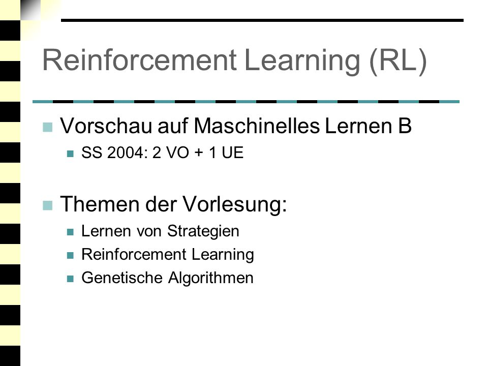 Reinforcement Learning (RL)