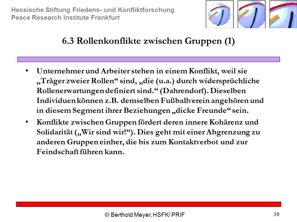 6.3 Rollenkonflikte zwischen Gruppen (1)