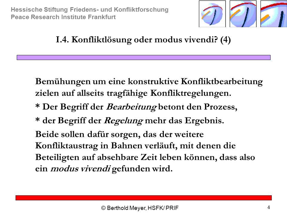 I.4. Konfliktlösung oder modus vivendi (4)