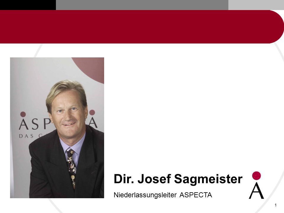 Dir. Josef Sagmeister Niederlassungsleiter ASPECTA